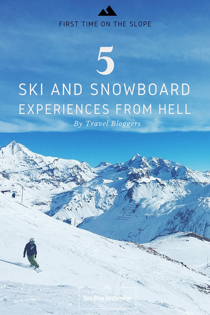 First Time On the Slope: 5 Ski And Snowboard Experiences From Hell By Travel Bloggers