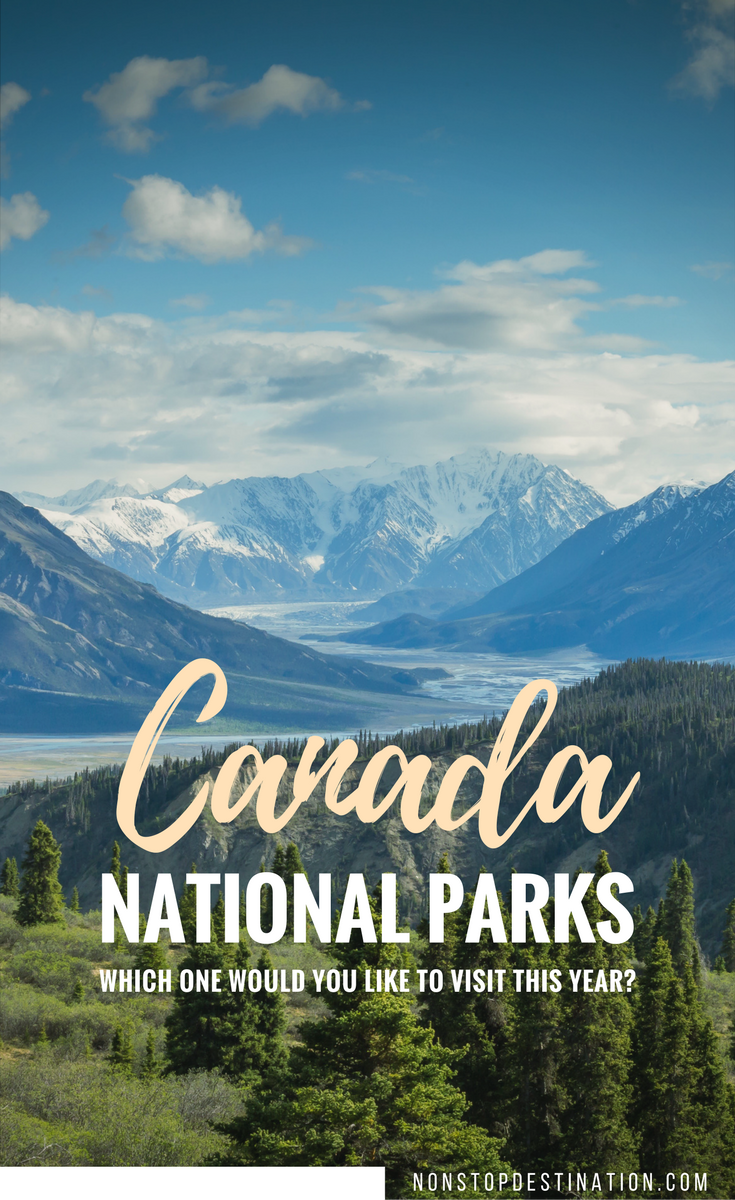 Canadian National Parks We Would Love to Visit This Year - Non Stop Destination