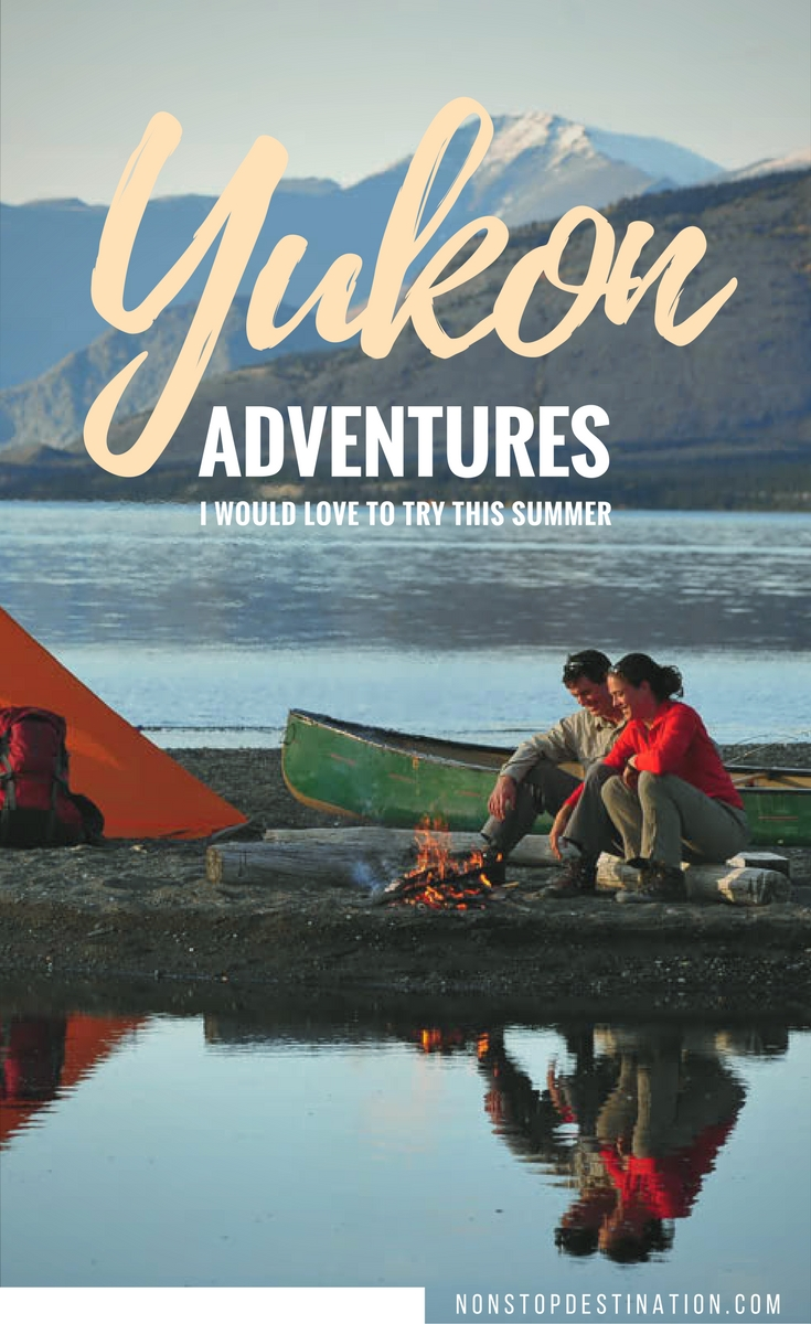 yukon adventures i would love to try this summer non stop yukon adventures summer