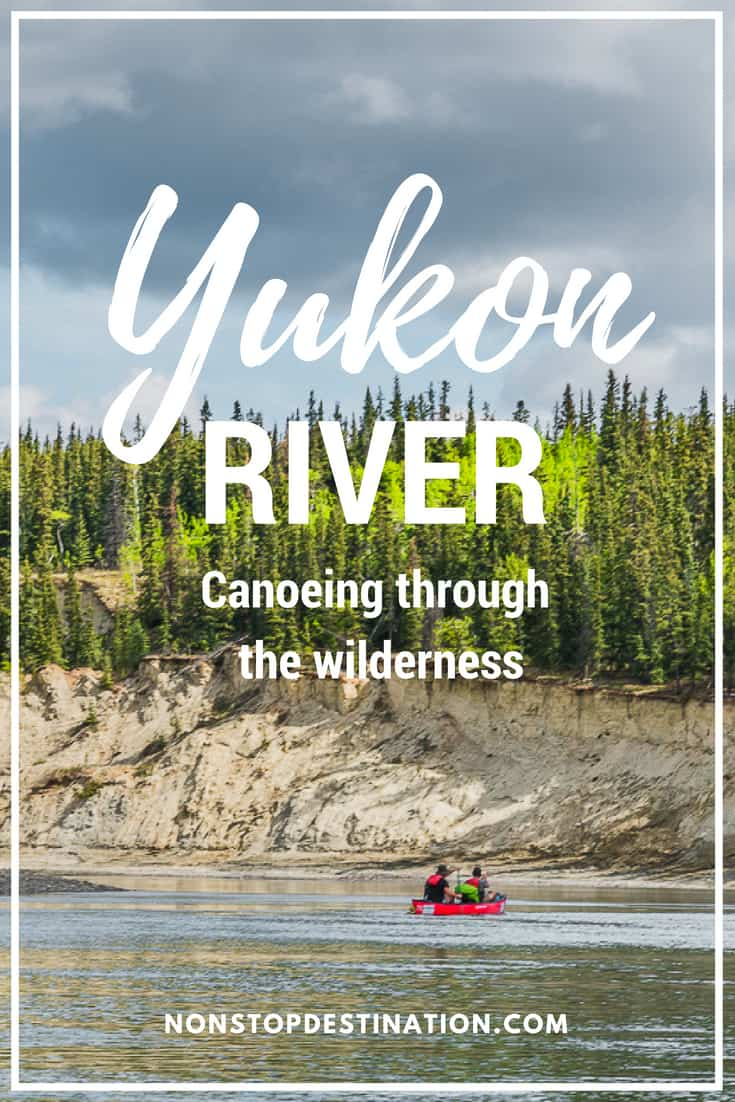 Canoeing through the Yukon wilderness - a peaceful and exciting paddle - Find out more about canoe trips on the third largest river in North America. #Yukon #canoe #paddling #adventure #canada